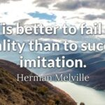 It Is Better To Fail In Originality Than To Succeed In Imitation Able Anglers Are Original